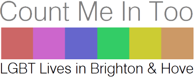 Count Me In Too. LGBT Lives in Brighton & Hove.